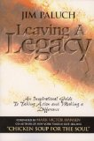 Leaving a Legacy: An Inspirational Guide to Taking Action and Making a Difference by Jim Paluch